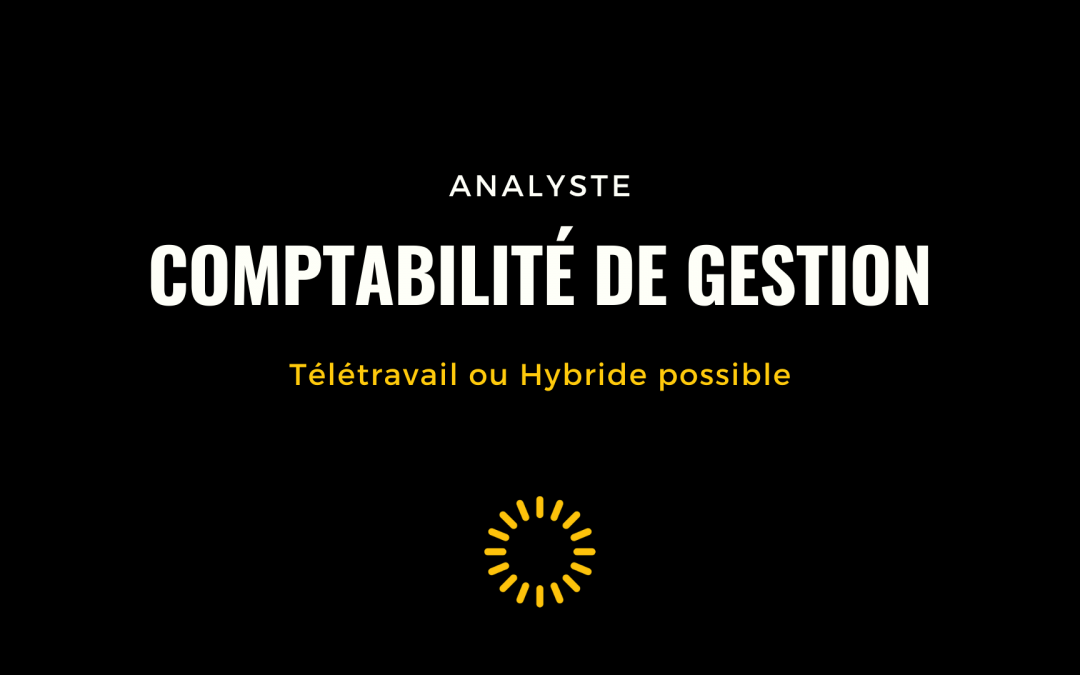 À COMBLER : Analyste – Comptabilité de gestion
